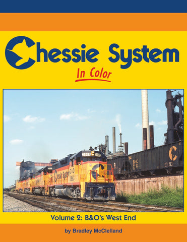 Chessie System In Color Volume 2: B&O West End<br><i><small>Available February 1, 2019</small></i>