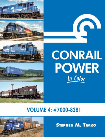 Conrail Power In Color Volume 4: 7000-8241<br><i><small>Available March 1, 2019</small></i>