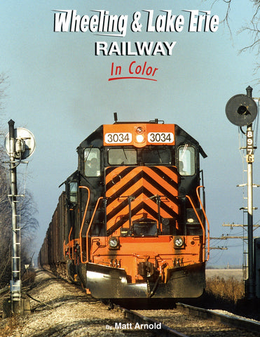 Wheeling & Lake Erie Railway In Color<br><i><small>Available March 1, 2019</small></i>