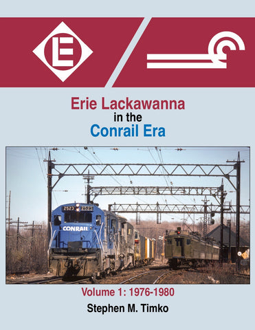 Erie Lackawanna in the Conrail Era Volume 1: 1976-1980<br><i><small>April 1, 2019 Release</small></i>