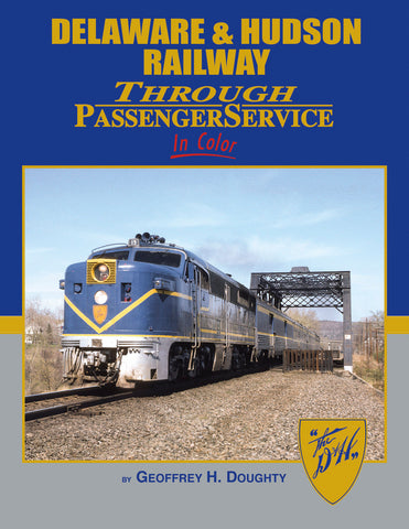 Delaware & Hudson Railway Through Passenger Service In Color<br><i><small>Available June 1, 2019</small></i>
