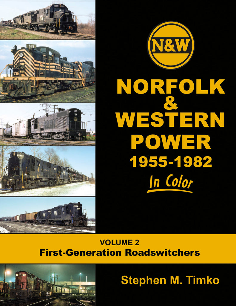 Norfolk & Western Railway Power In Color V2: 1955-82 1st Gen. Roadswitchers