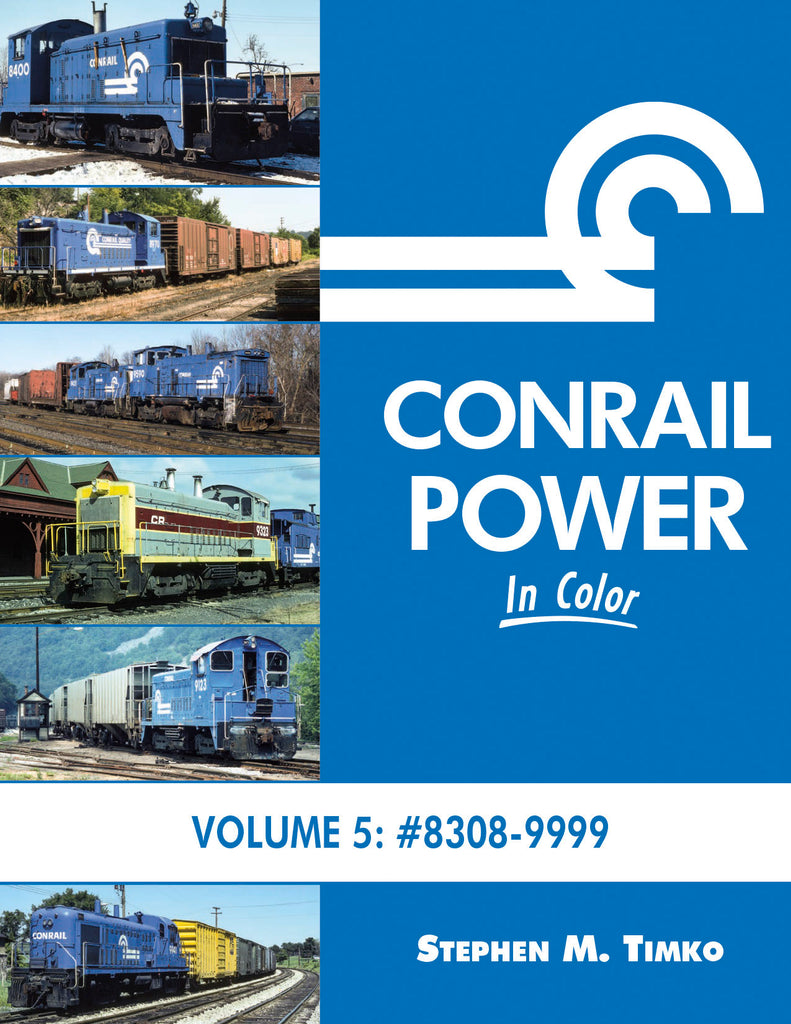 Conrail Power In Color V5: 8308-9999<br><i><small>July 1, 2019 Release</small></i>