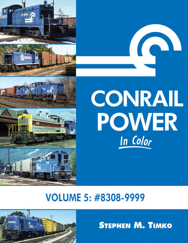 Conrail Power In Color V5: 8308-9999<br><i><small>Available July 1, 2019</small></i>