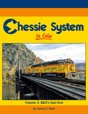 "Chessie System In Color Volume 3: B&O's East End<br><i><small>November 15, 2020 Release</small></i><br><span style=""color:#0D5901;""><i>Holiday Release!</i></span>"