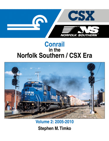 Conrail in the Norfolk Southern/CSX Era Volume 2: 2005-2010<br><i><small>March 1, 2021 Release</small></i>