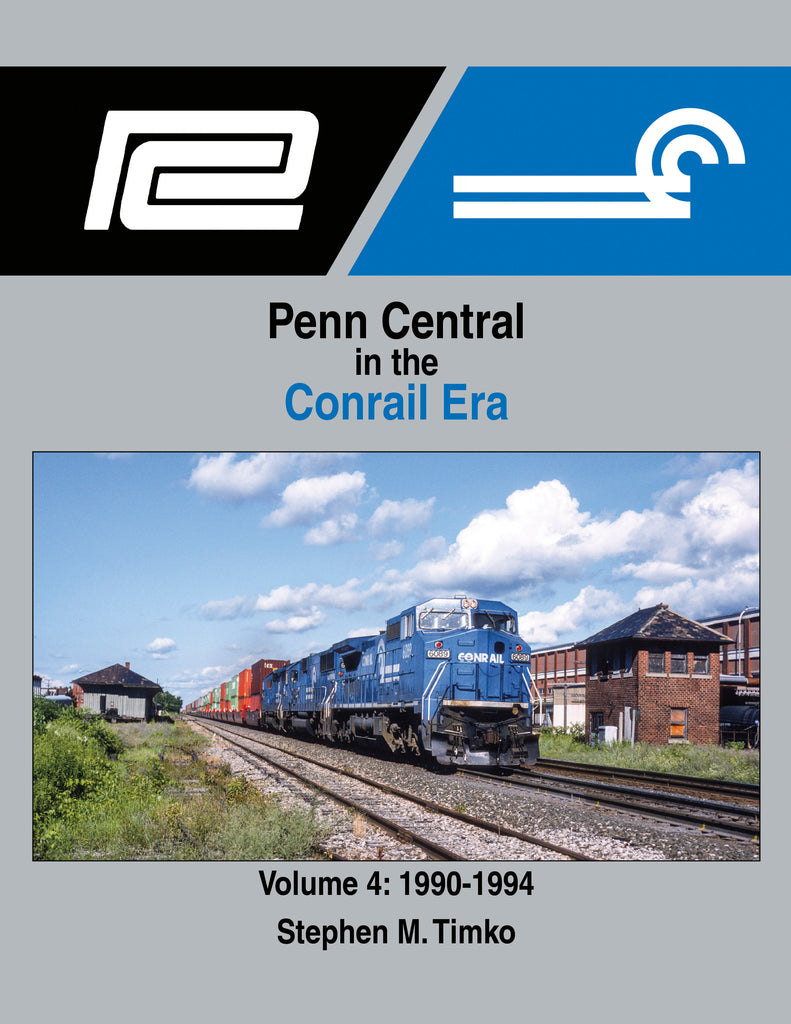 Penn Central in the Conrail Era Volume 4: 1990-1994<br><i><small>April 1, 2021 Release</small></i>