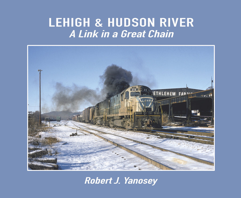 Lehigh & Hudson River - A Link in a Great Chain (Softcover)<br><i><small>Available October 1, 2017</small></i>