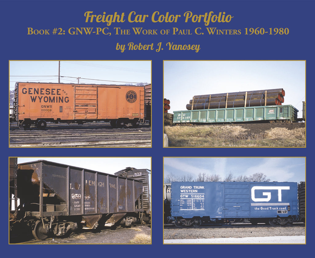 Freight Car Color Portfolio Book #2: GNW-PC, The Work of Paul C. Winters 1960-1980 (Softcover)