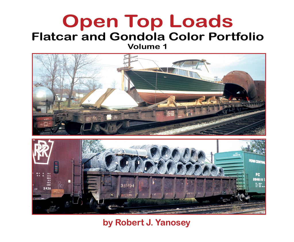 Open Top Loads: Flatcar and Gondola Color Portfolio Volume 1 (Softcover)<br><i><small>Available September 1, 2018</small></i>
