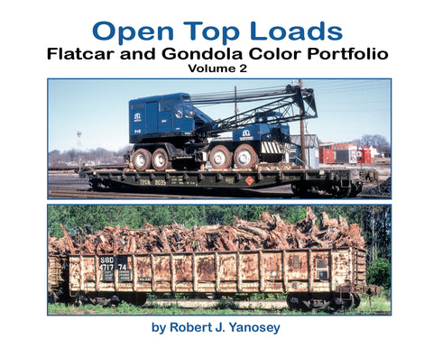 Open Top Loads: Flatcar and Gondola Color Portfolio Volume 2 (Softcover)