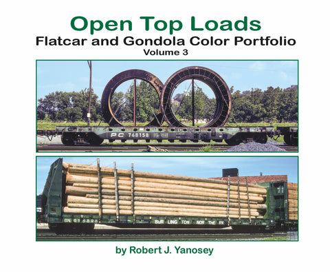Open Top Loads: Flatcar and Gondola Color Portfolio Volume 3 (Softcover)