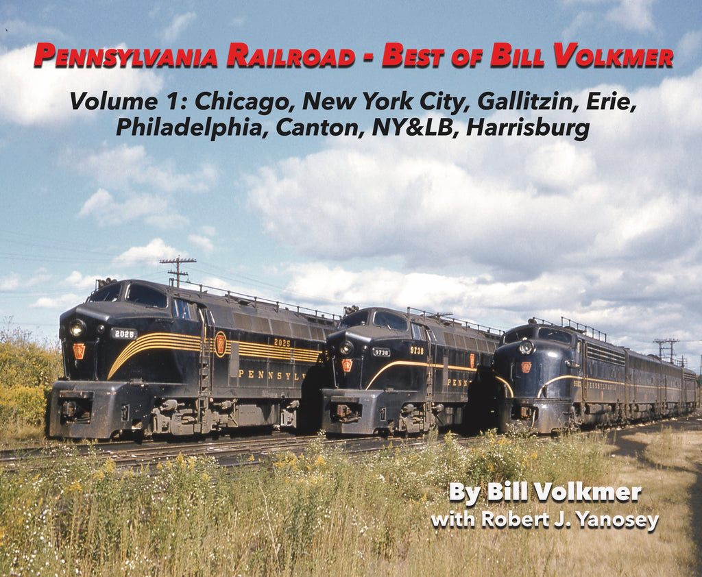 Pennsylvania Railroad - Best of Bill Volkmer Volume 1 (Softcover)<br><i><small>Available September 1, 2018</small></i>