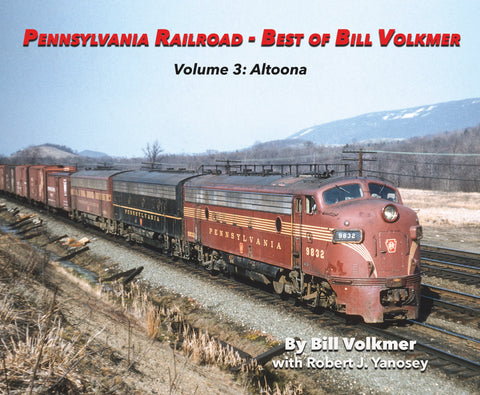 Pennsylvania Railroad - Best of Bill Volkmer Volume 3: Altoona (Softcover)<br><i><small>Available March 1, 2019</small></i>