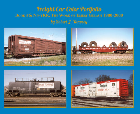 Freight Car Color Portfolio, Book #6: NS-YKR, The Work of Emery Gulash (Softcover)<br><i><small>Available August 1, 2019</small></i>