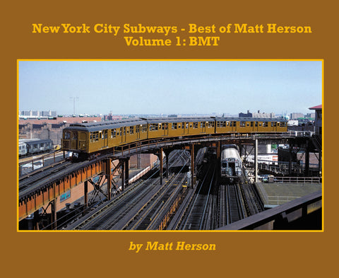 New York City Subways - Best of Matt Herson Volume 1: BMT (Softcover)<br><i><small>Available June 1, 2019</small></i>