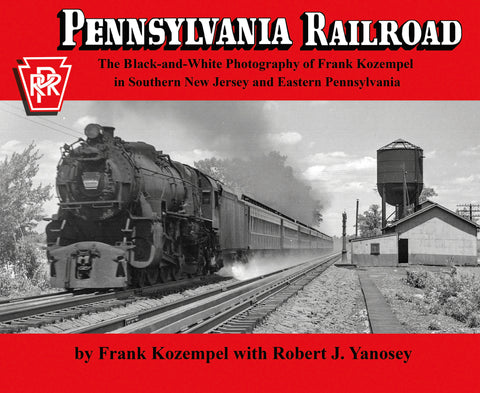 Pennsylvania Railroad<br>The Black-and-White Photography of Frank Kozempel in Southern New Jersey and Eastern Pennsylvania (Softcover)<br><i><small>October 1, 2019 Release</small></i>