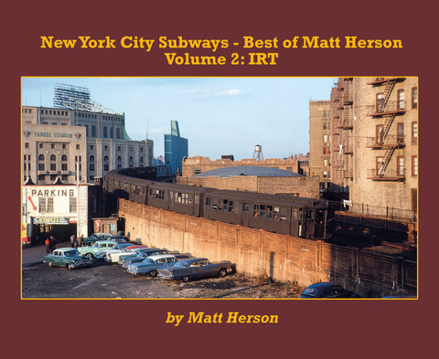 New York City Subways - Best of Matt Herson Volume 2: IRT (Softcover)<br><i><small>Available November 1, 2019</small></i>