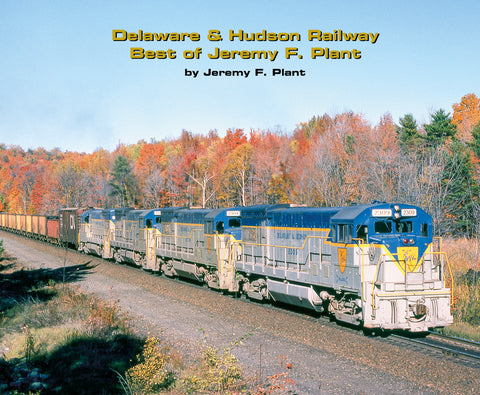 Delaware & Hudson Railway Best of Jeremy F. Plant (Softcover)<br><i><small>January 5, 2021 Release</small></i>