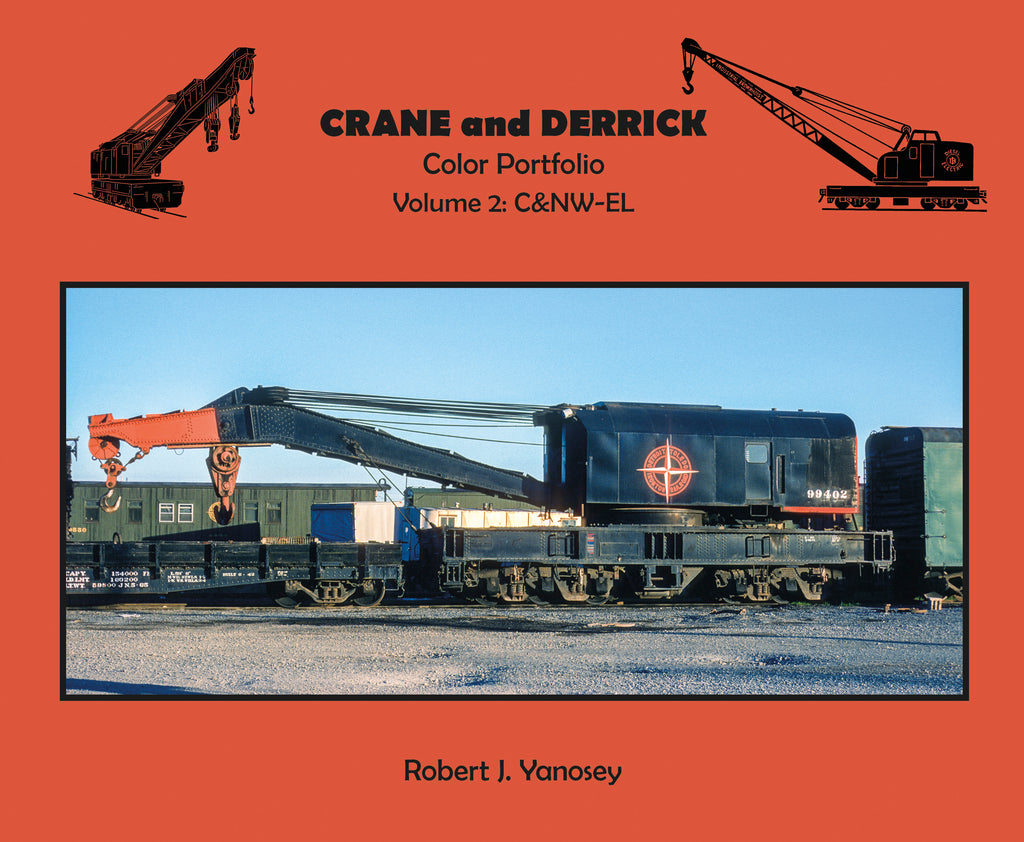 Crane and Derrick Color Portfolio Volume 2: C&NW-EL (Softcover)<br><i><small>October 1, 2020 Release</small></i>