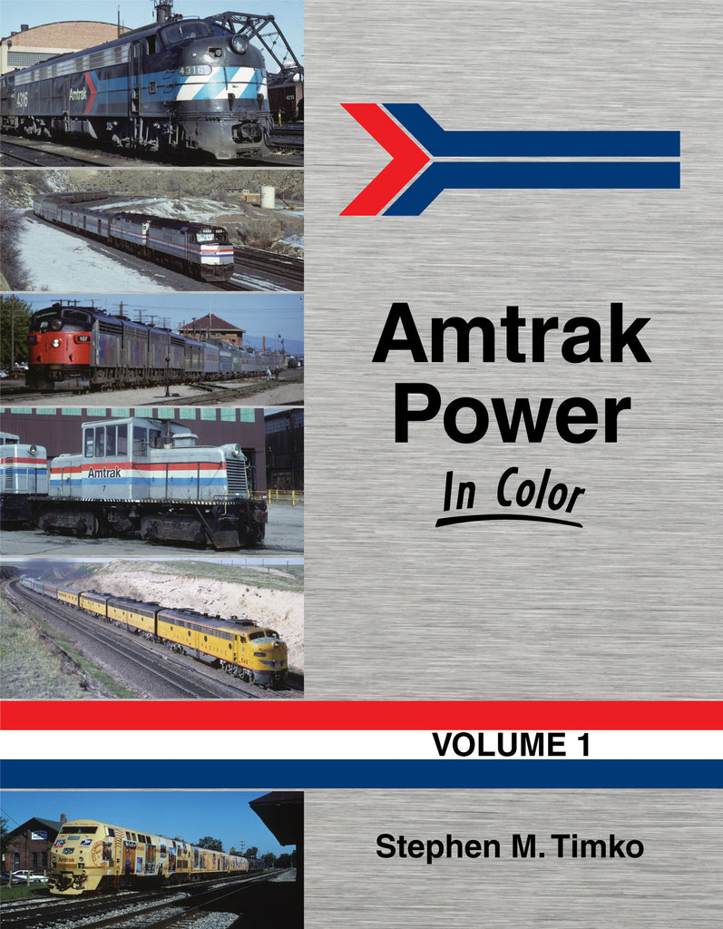 Amtrak Power In Color Vol 1