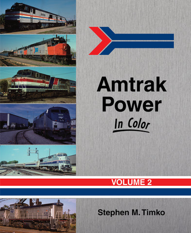 Amtrak Power In Color Vol 2