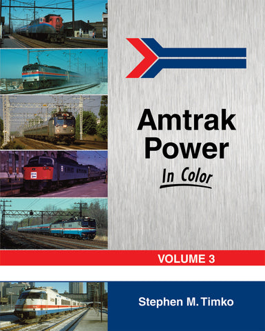 Amtrak Power In Color Vol 3