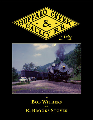Buffalo Creek & Gauley Railroad In Color
