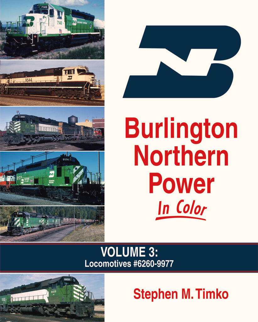 Burlington Northern Power In Color Volume 3: Locomotives #6260-9977