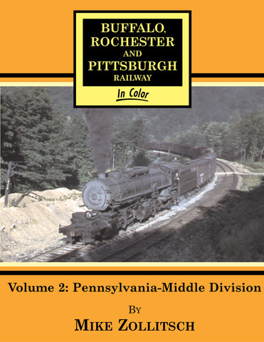 Buffalo, Rochester & Pittsburgh Railway In Color Volume 2: Pennsylvania-Middle Division