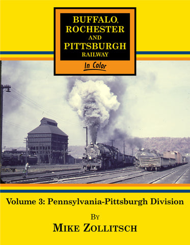 Buffalo Rochester and Pittsburgh Railway In Color Volume 3: Pennsylvania-Pittsburgh Division