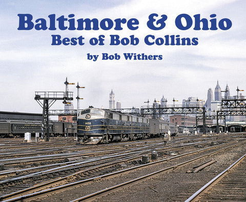Baltimore & Ohio – Best of Bob Collins (Softcover)