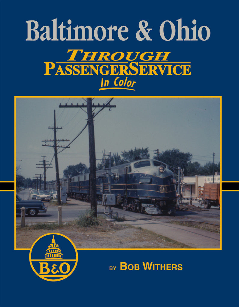 Baltimore & Ohio Through Passenger Service In Color