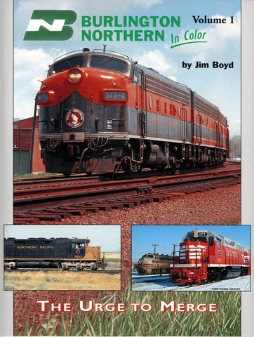 Burlington Northern In Color Volume 1: The Urge to Merge