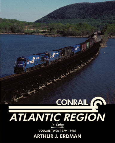 Conrail Atlantic Region In Color Volume 2: 1979-1981