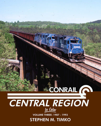 Conrail Central Region In Color Volume 3: 1987-1993