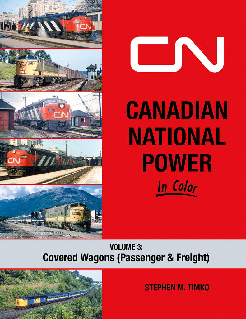 Canadian National Power In Color Volume 3: Covered Wagons (Passenger & Freight)<br><i><small>September 1, 2021 Release</small></i>