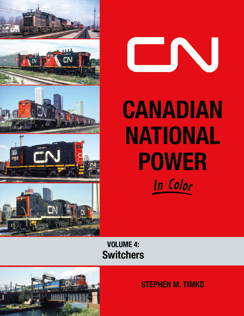 Canadian National Power In Color Volume 4: Switchers<br><i><small>February 1, 2022 Release</small></i>