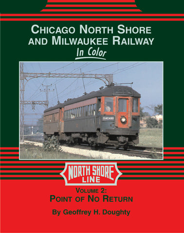 Chicago, North Shore & Milwaukee In Color  Vol. 2: Point of No Return