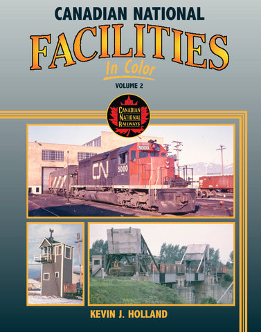 Canadian National Facilities In Color Volume 2
