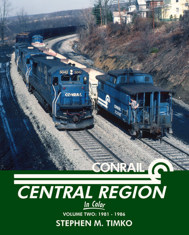 Conrail Central Region In Color, Volume 2: 1981-1986