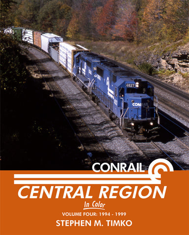 Conrail Central Region In Color Volume 4: 1994-1999