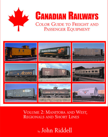 Canadian Railways Color Guide to Freight & Passenger Equipment, Vol. 2: Manitoba & West