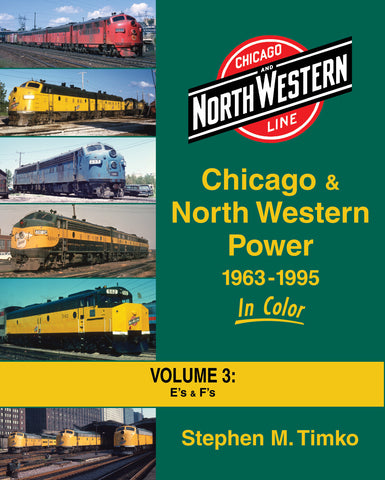 Chicago & North Western Power 1963-1995 In Color Volume 3: E's and F's