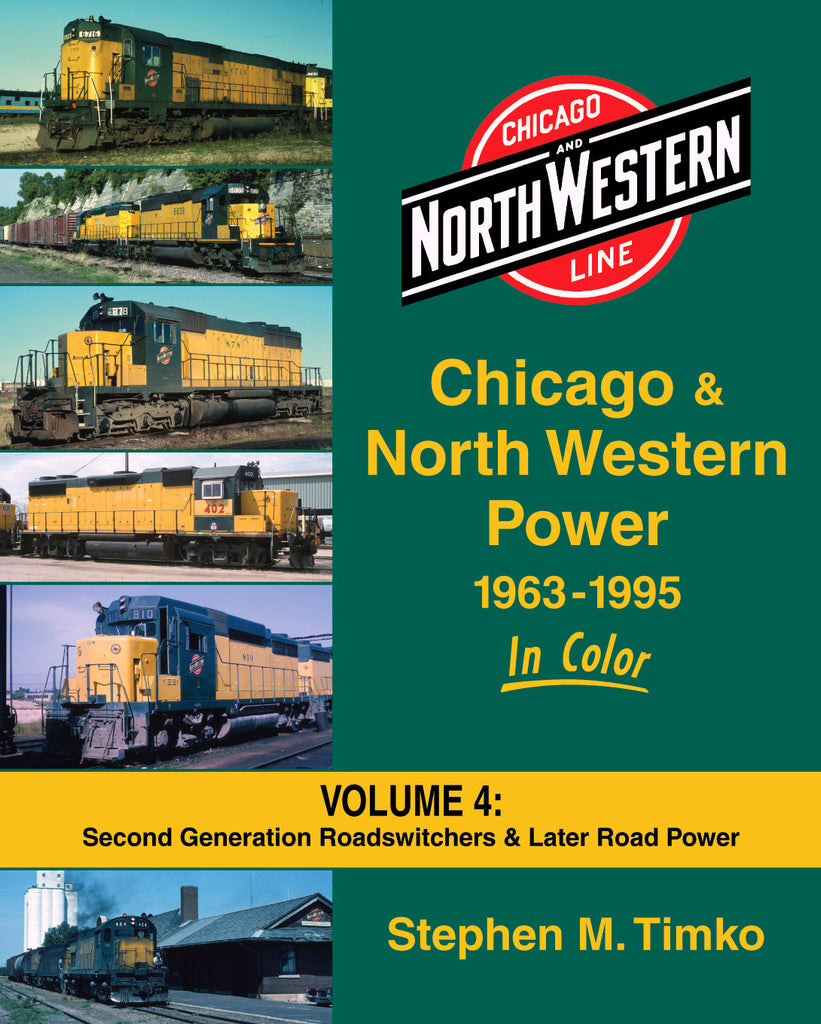 Chicago & North Western Power 1963-1995 In Color Volume 4: Second Generation Roadswitchers & Later Road Power