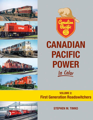 Canadian Pacific Power In Color Volume 2: First Generation Roadswitchers<br><i><small>July 1, 2021 Release</small></i>