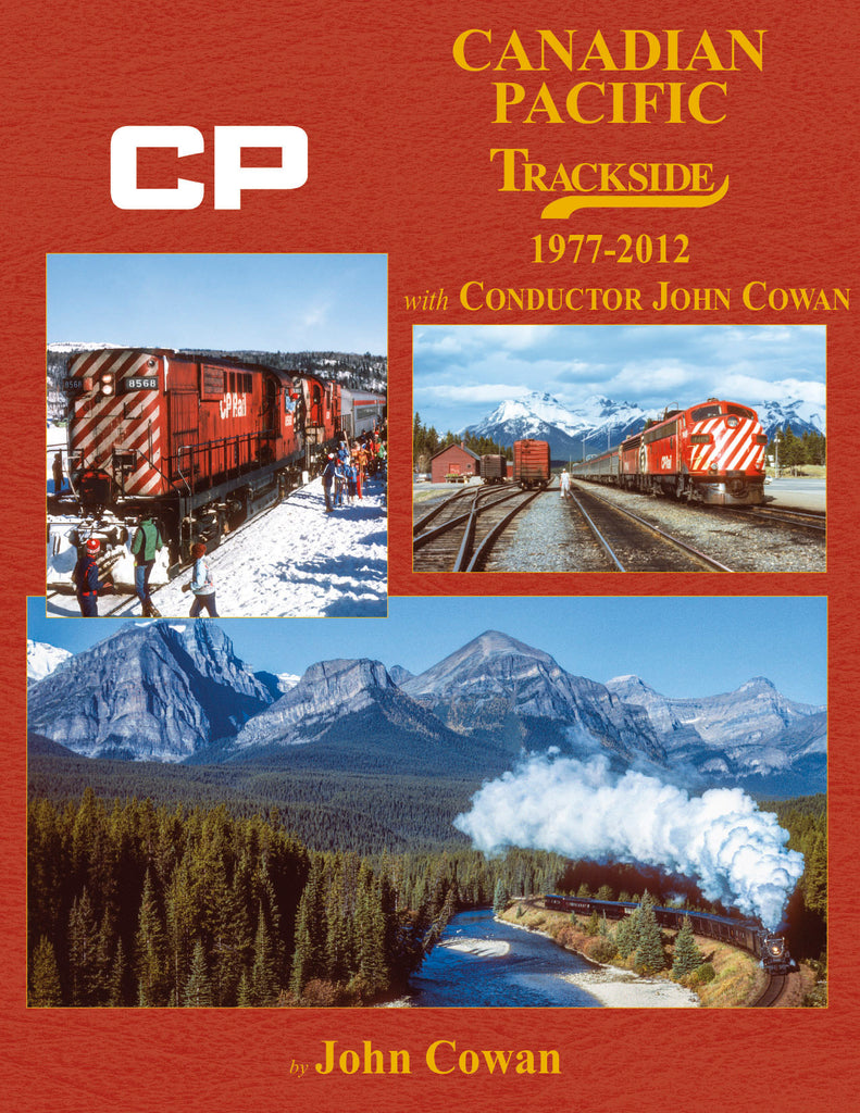 Canadian Pacific Trackside 1977-2012 with Conductor John Cowan<br><i><small>April 1, 2022 Release</small></i>
