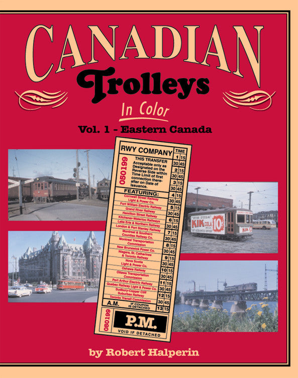 Canadian Trolleys In Color Volume 1: Eastern Canada