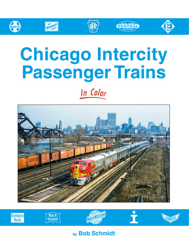 Chicago Intercity Passenger Trains In Color<br><i><small>July 1, 2021 Release</small></i>