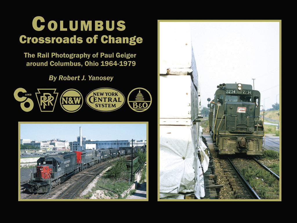 Columbus Crossroads of Change: The Rail Photography of Paul Geiger around Columbus, Ohio 1964-1979 (eBook)
